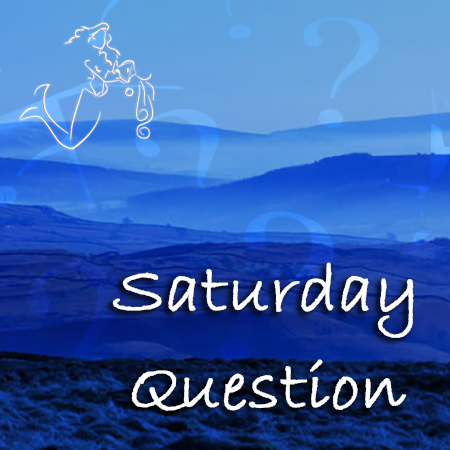 Saturday Question on Undina's Looking Glass